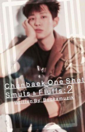 Chanbaek One Shot Smuts and Fluffs 2 by Beckamuzik