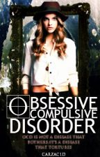 Obsessive Compulsive Disorder //L.T. by carzac1D