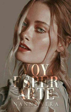VOY A ESPERARTE  COMPLETA by NannyVeraA
