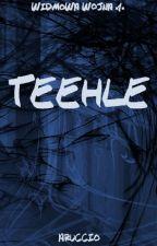 Teehle (Widmowa Wojna #1) by Aruccio