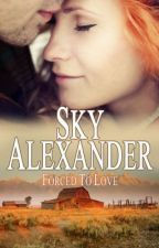 Forced to Love (Historical Romance Collection) The Fires of Love & Hate by skyalexander1