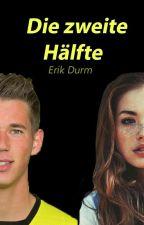 Die zweite Hälfte (Erik Durm) by Maries_Storys
