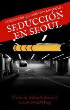 Seducción en Seoul [KAISOO] by LapelonadeJagi