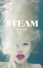 S T E A M by minniwritings