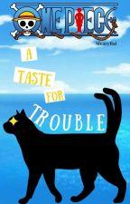 One Piece: A Taste for Trouble! Book 1 by LadyRaiyai
