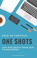 One shots by BelEuterpe