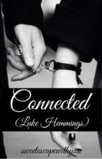 Connected [Luke Hemmings] by theluckiest_