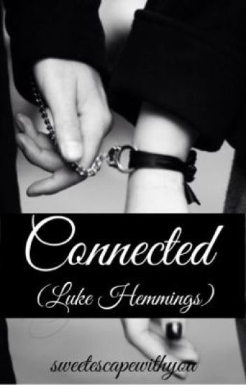 Connected [Luke Hemmings]