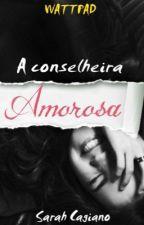 A Conselheira Amorosa by SarahCagiano