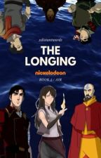 The Longing ⇝ BOOK 1 > LOK [Avatar: TLAB-LoK Watty Awards 2018] by xdistantwords