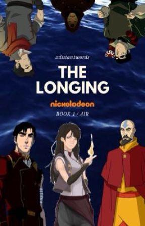 The Longing ⇝ BOOK 1 > LOK [Avatar: TLAB-LoK Watty Awards 2018] by xdistantwords