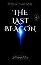 The Last Beacon by IridescentBlaze