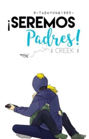 ¡Seremos Padres! | Creek | [Yaoi - Yawi] {One Shot} by -Taehyung1995-