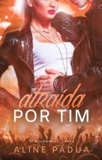 Atraída... por Tim - 93 million miles #4 (DEGUSTAÇÃO) by AlinePadua
