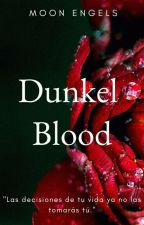 Dunkel Blood. © by MoonEngels