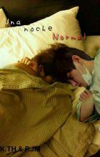 Una noche normal ➳P.JM&K.TH by ayoongid