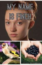 My Name is Finch (Hunger Games Fanfic) by MADS89097