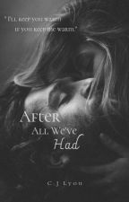After all we've had by blueclovis19