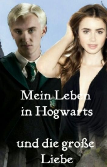 Mein Leben In Hogwarts - Und die Große Liebe *wird Bearbeitet *
