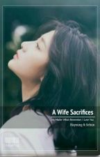 A Wife Secrifices by BlankHead06