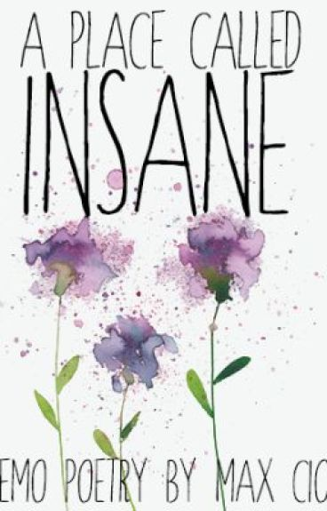 A Place Called Insane (And Other Whimsical Poems) by ExpiNumber2228