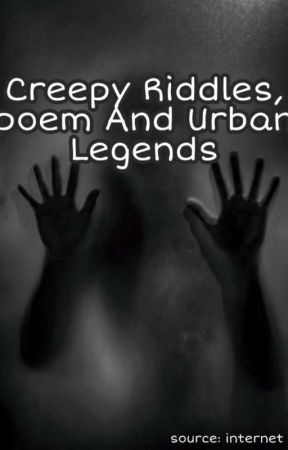 Creepy Riddles, Facts And Urban Legends  by Shotodokidoki
