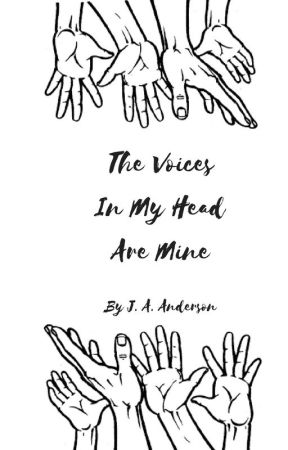 The Voices In My Head Are Mine by JAAnderson713