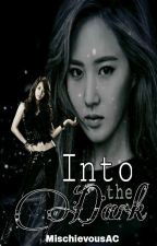 Into the Dark (TFE Book 2) by MischievousAC