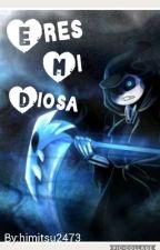 eres mi diosa(reaper sans X tu)[editando] TERMINADA by himitsu2473