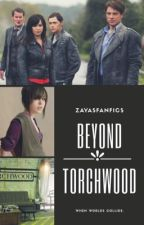 Beyond Torchwood by Kole_Stilinski24