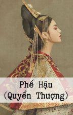 [BHTT - QT] Phế Hậu - Minh Dã by hathu410