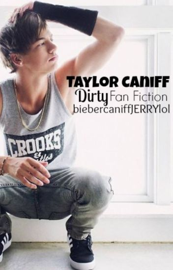 Taylor Caniff Dirty Fan Fiction