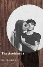 The Accident 2 (Sequel) // L.T. by -disorders