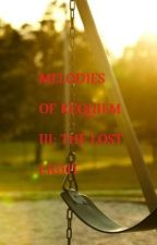 MELODIES OF REQUIEM III: THE LOST LIGHT (One shot story series) by Silver_pen