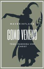 Como veneno (Traducción) by PandoraVonChrist