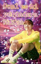 CUAL ES MI VERDADERA FAMILIA (BTS x Hoseok - Yugseok) by KaiSeokie