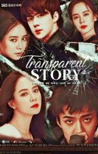 TRANSPARENT STORY↪ [COMING SOON]↩ by dhyia_ekynofficial