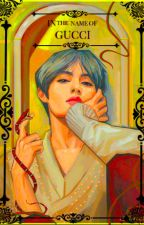 In the name of GUCCI ♜taekook by SofiR1