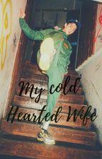 Cold-Hearted Wife [Oh Sehun] by oohsharron