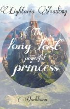 LIGHTARIA ACADEMY:(The long lost powerful princess) by darkleannprincess