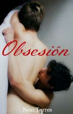 Obsesión (Gay) by xneshalix