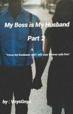 My Boss is My Husband [Part 2] by VnysGnys