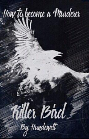 Killer Bird - How to become a Murderer by Hundewelt