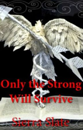 Only the Strong Will Survive by DragomirPrincess15