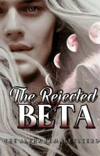 THE REJECTED BETA by YlCero