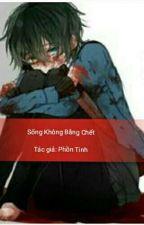 (Zhang Yixing) Sống không bằng chết  by NguyenThuan823