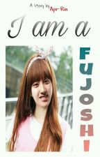 I am a Fujoshi by Apr-Rin