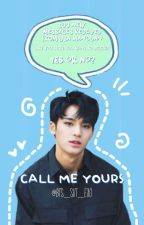 Call Me Yours//Kim Mingyu FF by BTS_SVT_EXO