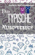 Das TYPISCHE Klischeebuch by HacktaetschliLasagne