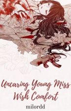 Uncaring Young Miss Wish Comfort by milordd